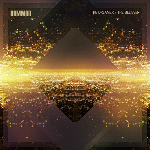 Common - The Dreamer/The Believer (2011)