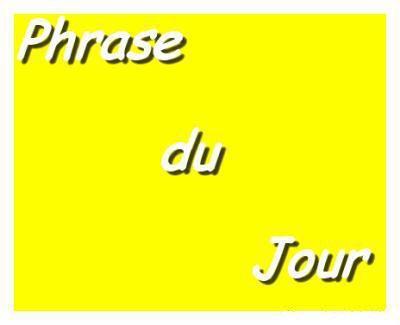phrase du Jour