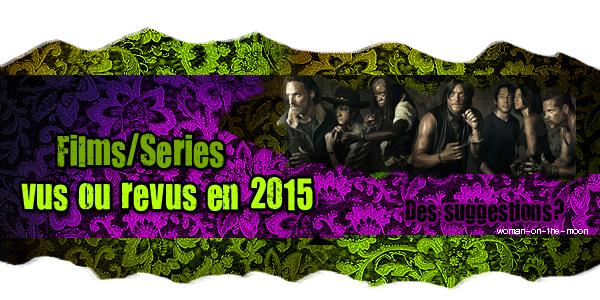 Films et série vus ou revus en 2015