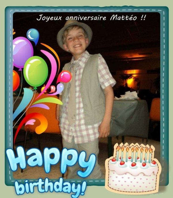 11ème anniversaire : Joyeux anniversaire Mattéo !!