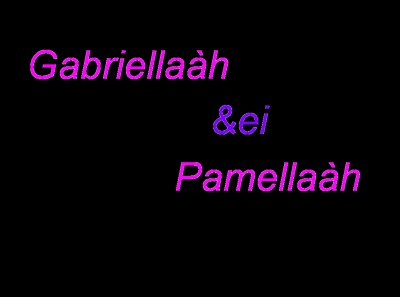 Gabriellaàh &eii Pamellaàh ...