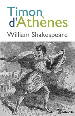 William Shakespeare - Timon d'Athènes