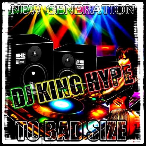 TO BAD SIZE / REMIX MIK'LA SEEN FEAT VYBZ KARTEL BY DJ KING HYPE (2011)