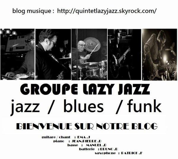 GROUPE JAZZ / FUNK / BLUES   ROCHELAIS  .. ACCEUIL ..