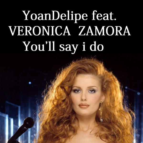 "@YoanDelipe ft Veronica Zamora ""You'll Say i Do"""