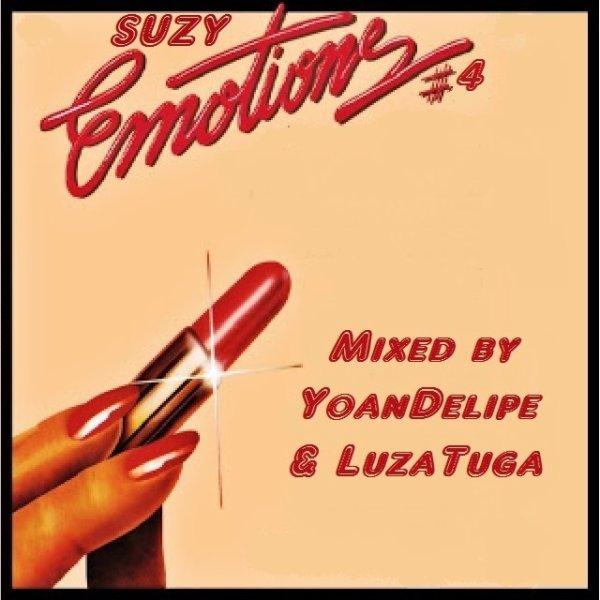 SUZY EMOTIONS #4 mixed by LuzaTuga & YoanDelipe