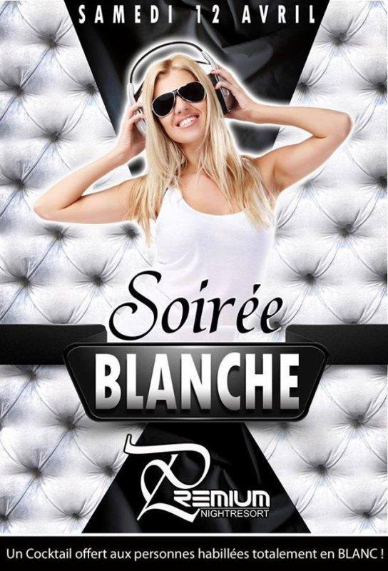 SOIREE BLANCHE @ CLUB PREMIUM 71 CHALON SUR SAONE