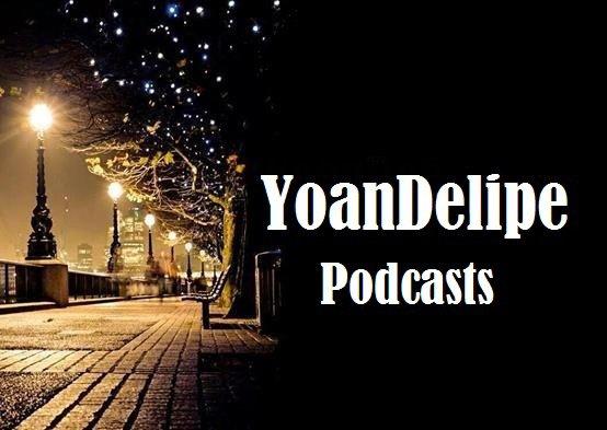 @YoanDelipe Podcasts