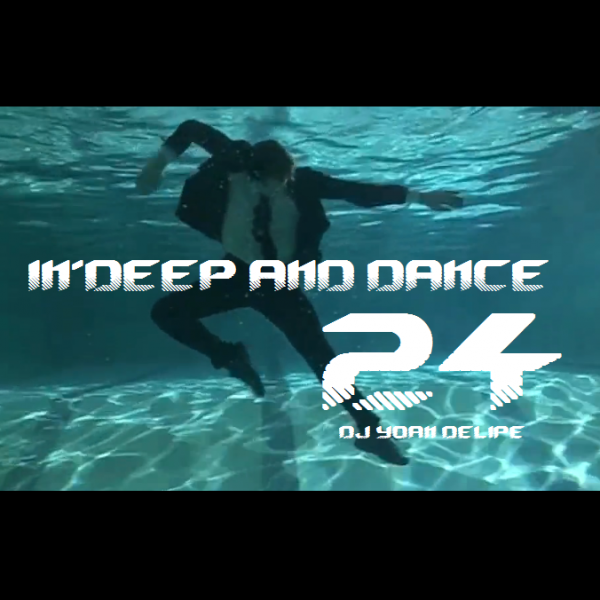 "@YoanDelipe ""In Deep and Dance 24"""