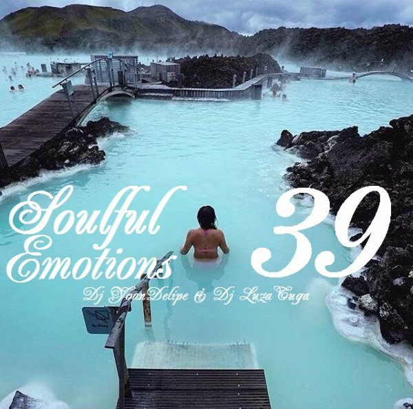 """@YoanDelipe & @LuzaTuga """"Soulful Emotions 39"""""""