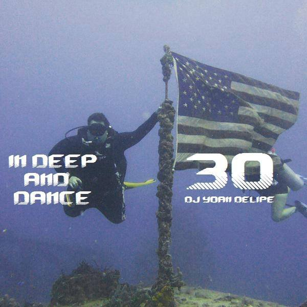 "@YoanDelipe ""In Deep and Dance 30"""
