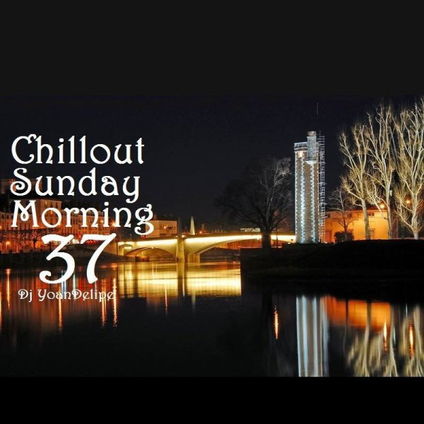 "@YoanDelipe ""Chillout Sunday Morning 37"""