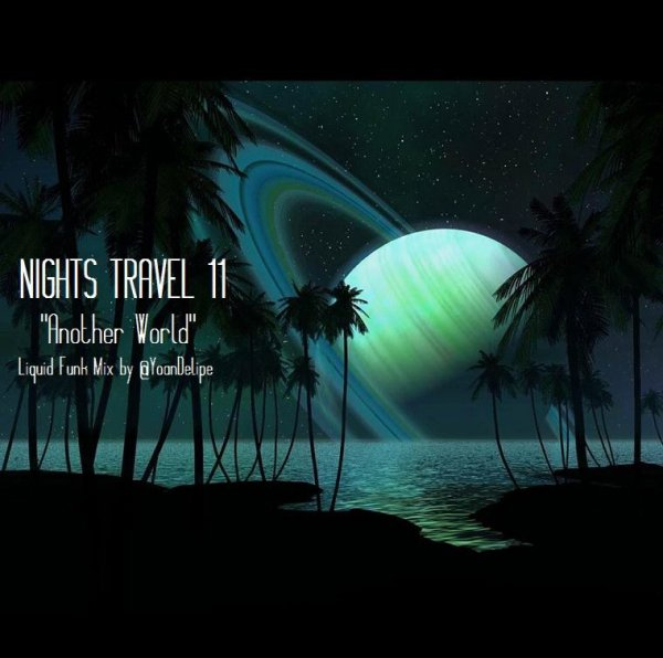 "@YoanDelipe ""Nights Travels 11"" (Living In Another World)"