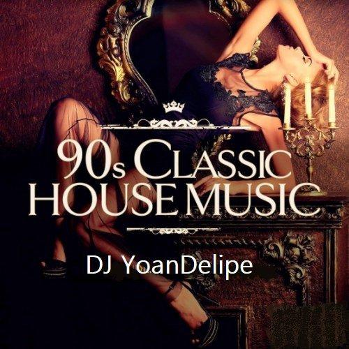 @YoanDelipe - Mix 90's House Classics OldSchool Groove