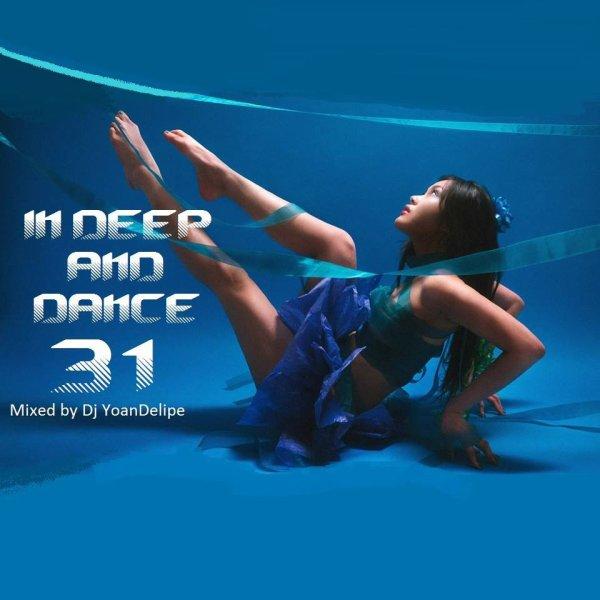 "@YoanDelipe ""In Deep and Dance 31"""