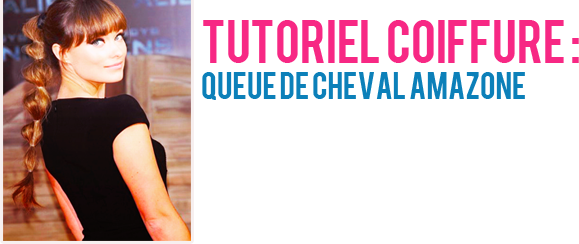 × Tutoriel coiffure : queue de cheval amazone ×