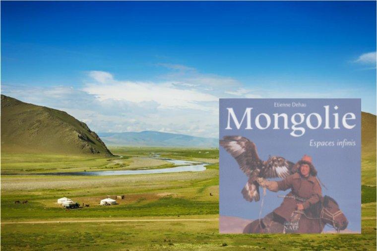 Mongolie, Espaces infinis - Etienne Dehau
