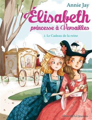 Elisabeth, princesse à Versailles 2 - Annie Jay