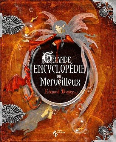 La grande encyclopédie du merveilleux - Edouard Brasey