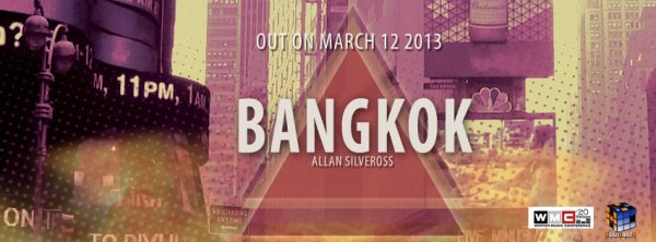 """Sortie de """"Bangkok"""" du DJ Allan Silveross"""