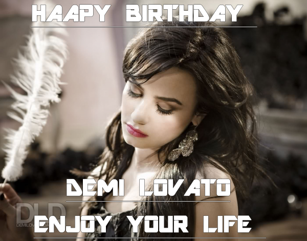 Demi Lovato -  Birthday Création