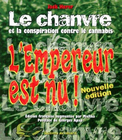 Jack Herer - L'EMPEREUR EST NU ! Le chanvre et la conspiration contre le cannabis