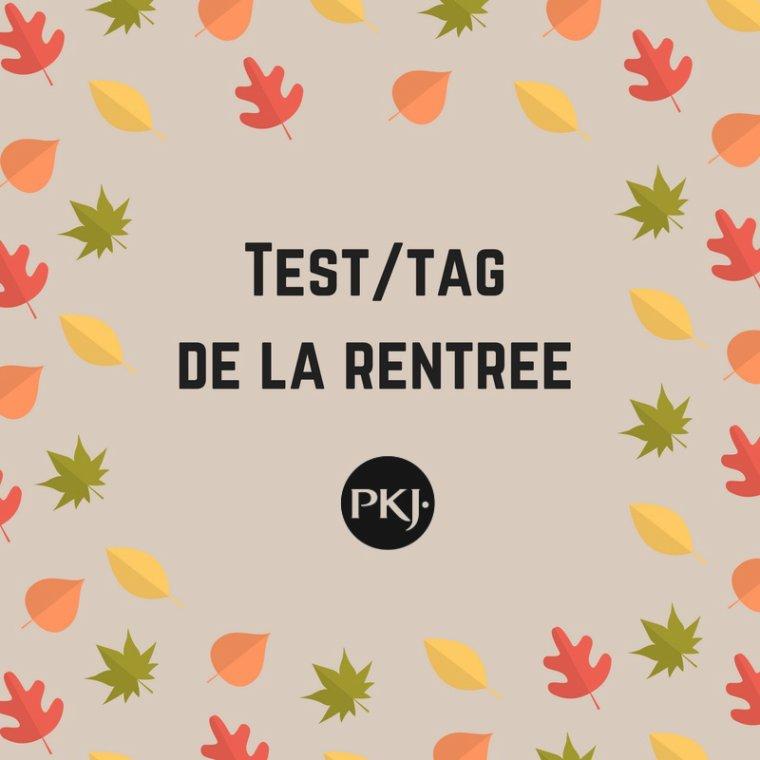 Tag/Test de la Rentrée ( PKJ ) 📚