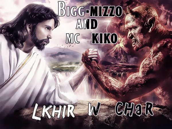 Bigg-Mizzo And MC KIko _ Lkhir w Char