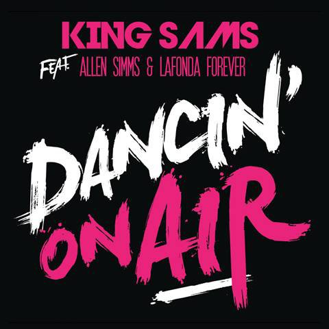 DJ KING SAMS / Dancin On Air (2012)