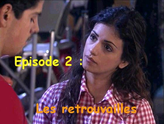 Episode 2 : Les retrouvailles :