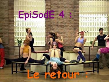 Episode 4 : Le retour