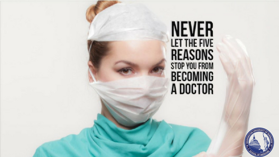 Never Let the Five Reasons Stop You from Becoming a Doctor !