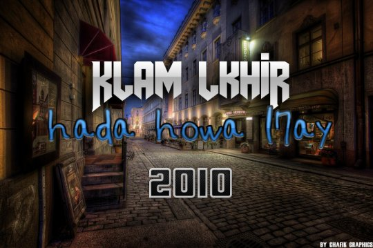 Klam-Lkhir ( Hada Howa L7ay )