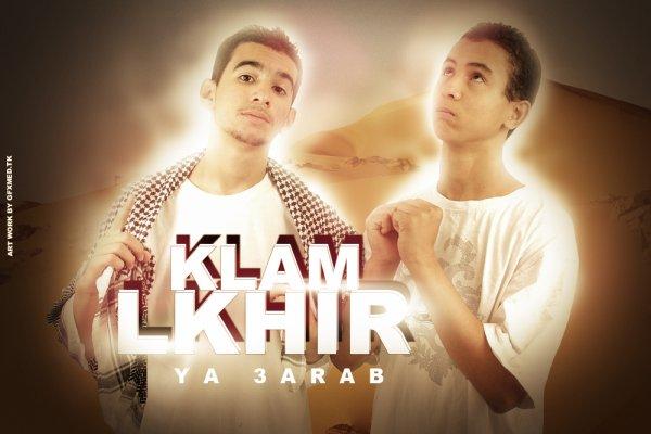 Klam LkhiR --  ( ya 3arab )