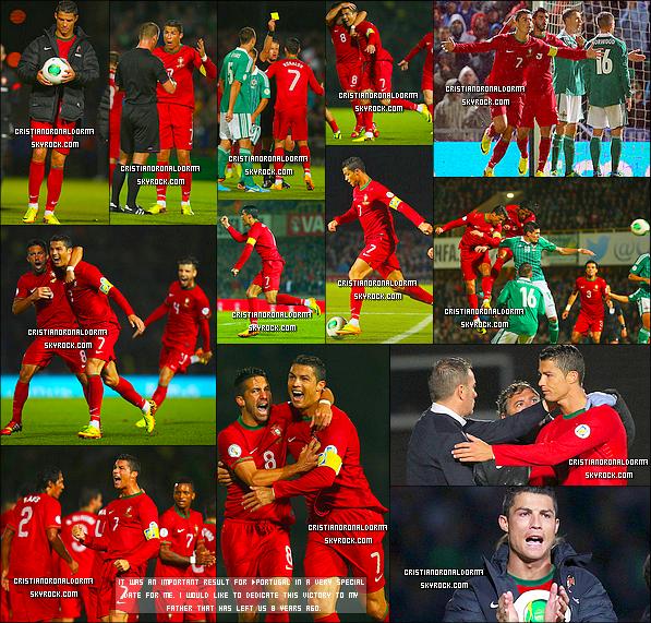 06/09/13 :Cristiano a disputé le match face à l'Irlande du Nord et malgré sa blessure il a inscrit un triplé  Le Portugal s'est imposé 4-2 sur la pelouse de Belfast grâce à un magnifique triplé en seulement 15 minutes de Cristiano (68' , 77' , 83' ) et à un but d'Alves (20') .      ~ Malheureusement Cristiano, étant revenu à Madrid ne disputera pas le match amical face au Brésil , pour cause : une tendinite . Et je tiens à saluer le geste de Cristiano qui a fait un énorme sacrifice pour son équipe : il a joué ce match sachant qu'il était dans de très mauvaises conditions . RESPECT pour le capitaine de l'équipe portugaise !