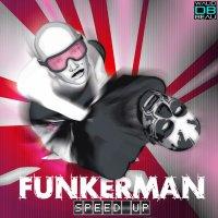 Funkerman  / Speed Up (Incognet Remix) (2011)