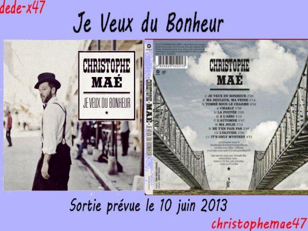 """Nouvel Album """"Je Veux du Bonheur"""" sortie prévue le 10 juin 2013"""