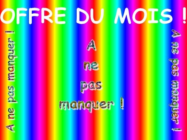 L'OFFRE DU MOIS !