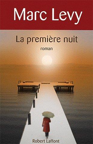 La première nuit, Marc Lévy -
