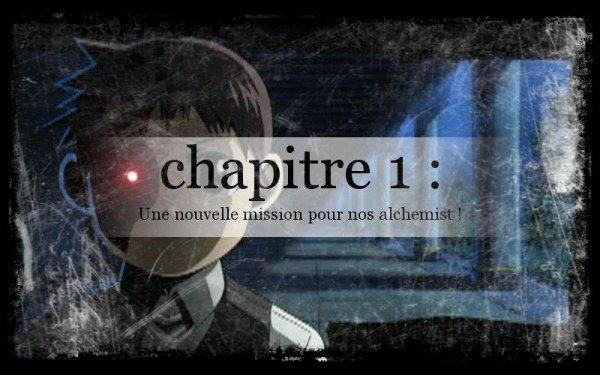 chapitre 1 : Une nouvelle mission pour nos alchemist !