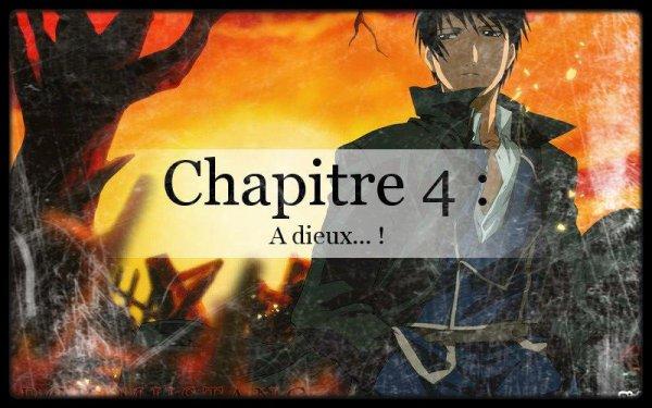 Chapitre 4 : A dieux  !