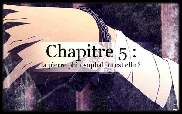 chapitre 5 : la pierre philosophal ou est elle ?