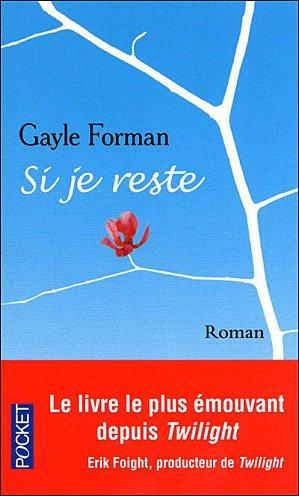 .  Si je reste Gayle Forman .