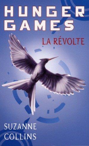 .  Hunger Games tome 3 : La révolte Suzanne Collins .