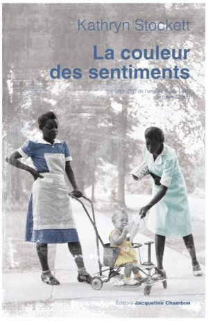 .  La couleur des sentiments Kathryn Stockett .