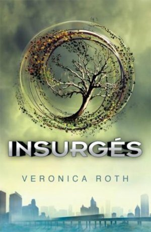 .  Divergence tome 2 : Insurgés Veronica Roth .