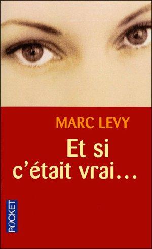 .  Et si c'était vrai... Marc Levy .