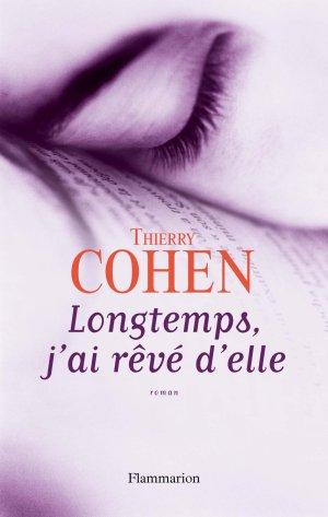 .  Longtemps, j'ai rêvé d'elle Thierry Cohen .