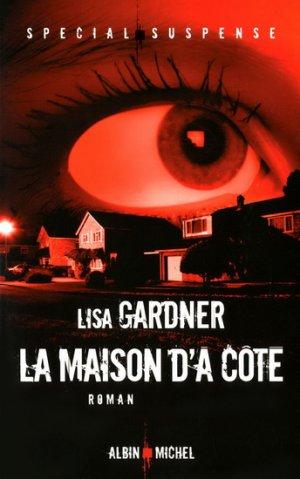 .  La maison d'à côté Lisa Gardner .