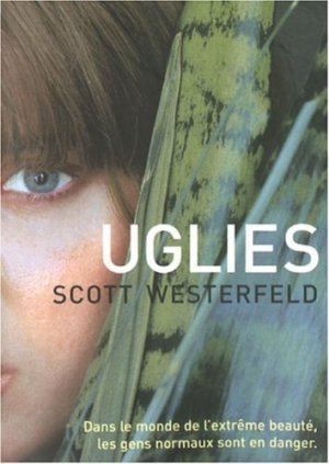 .  Uglies tome 1 Scott Westerfeld .